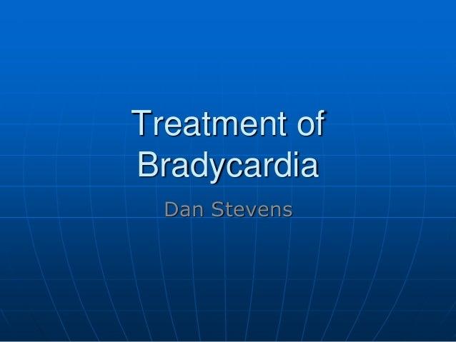 Treatment of Bradycard...
