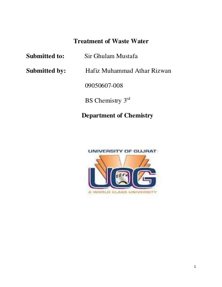 Treatment of Waste WaterSubmitted to:      Sir Ghulam MustafaSubmitted by:      Hafiz Muhammad Athar Rizwan               ...