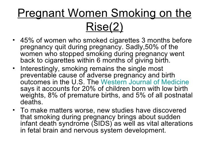 the effects of smoking on pregnant women Scientists and doctors are teaming up to explore how pregnant women are using marijuana and its potential side effects.