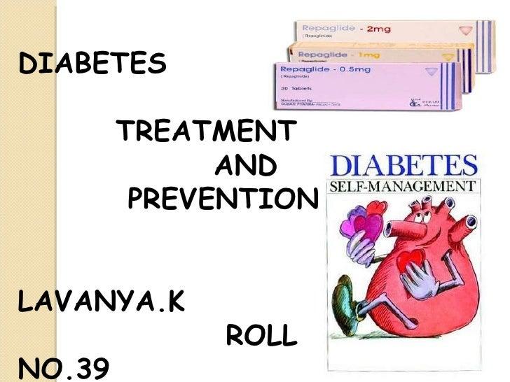 DIABETES TREATMENT  AND  PREVENTION LAVANYA.K ROLL NO.39