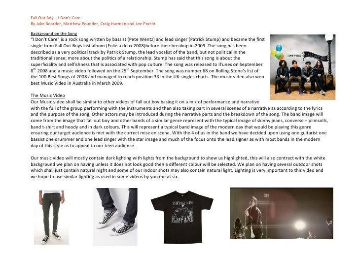 "FallOutBoy–IDon'tCare ByJakeBoarder,MatthewPounder,CraigHarmanandLeePorritt  BackgroundontheSong ""ID..."
