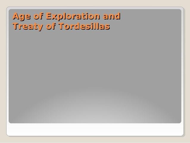 Age of Exploration andAge of Exploration and Treaty of TordesillasTreaty of Tordesillas
