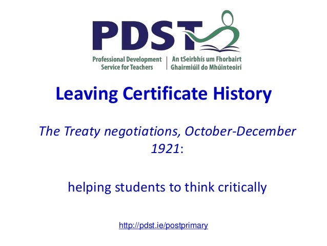 Leaving Certificate History The Treaty negotiations, October-December 1921: helping students to think critically http://pd...