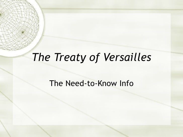 The Treaty of Versailles The Need-to-Know Info