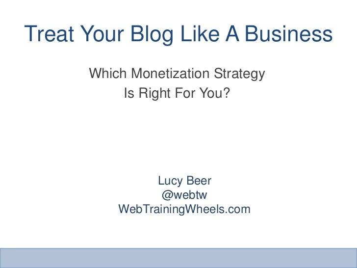 Treat Your WordPress Blog Like A Business - Monetization Strategies