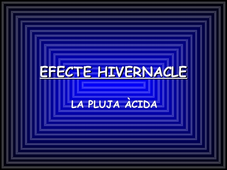 EFECTE HIVERNACLE LA PLUJA ÀCIDA