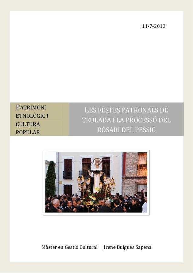 32 11-7-2013 Màster en Gestió Cultural | Irene Buigues Sapena PATRIMONI ETNOLÒGIC I CULTURA POPULAR LES FESTES PATRONALS D...