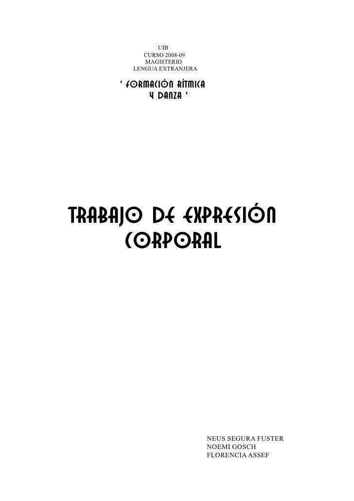 UIB          CURSO 2008-09          MAGISTERIO       LENGUA EXTRANJERA      ' FORMACIÓN RÍTMICA           Y DANZA '     TR...