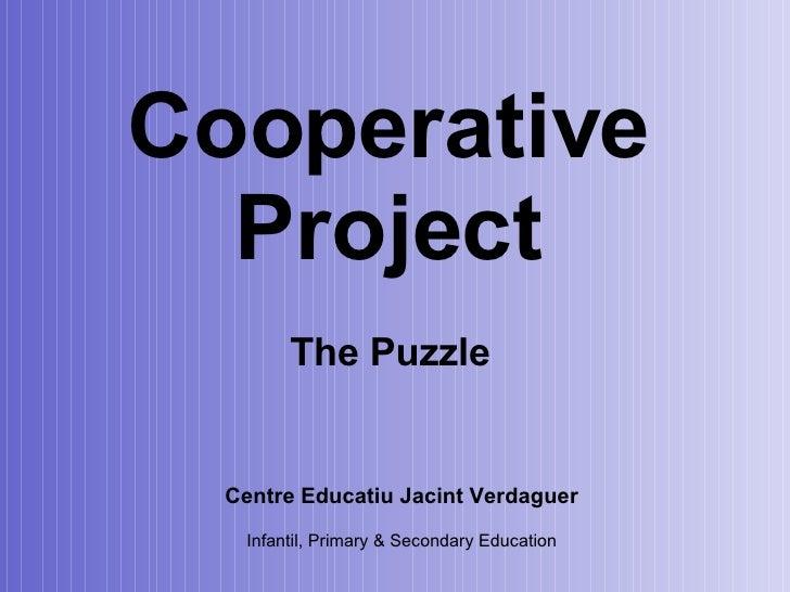 Cooperative Project Centre Educatiu Jacint Verdaguer Infantil, Primary & Secondary Education The Puzzle