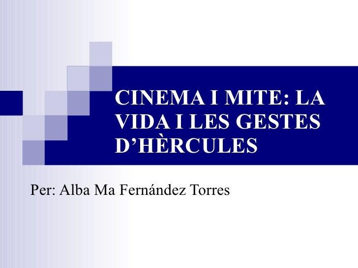 CINEMA I MITE: LA VIDA I LES GESTES D'HÈRCULES Per: Alba Ma Fernández Torres