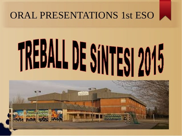 ORAL PRESENTATIONS 1st ESO