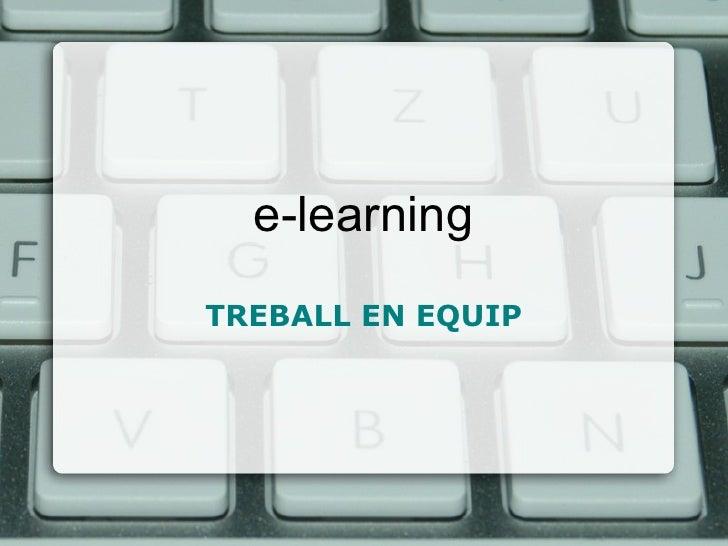 e-learning TREBALL EN EQUIP
