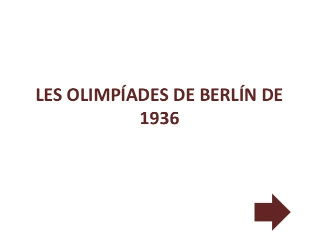 LES OLIMPÍADES DE BERLÍN DE           1936