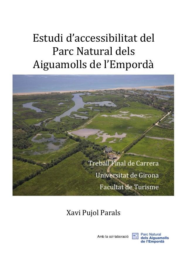 Estudi d'accessibilitat del Parc Natural dels Aiguamolls de l'Empordà  Treball Final de Carrera Universitat de Girona Facu...