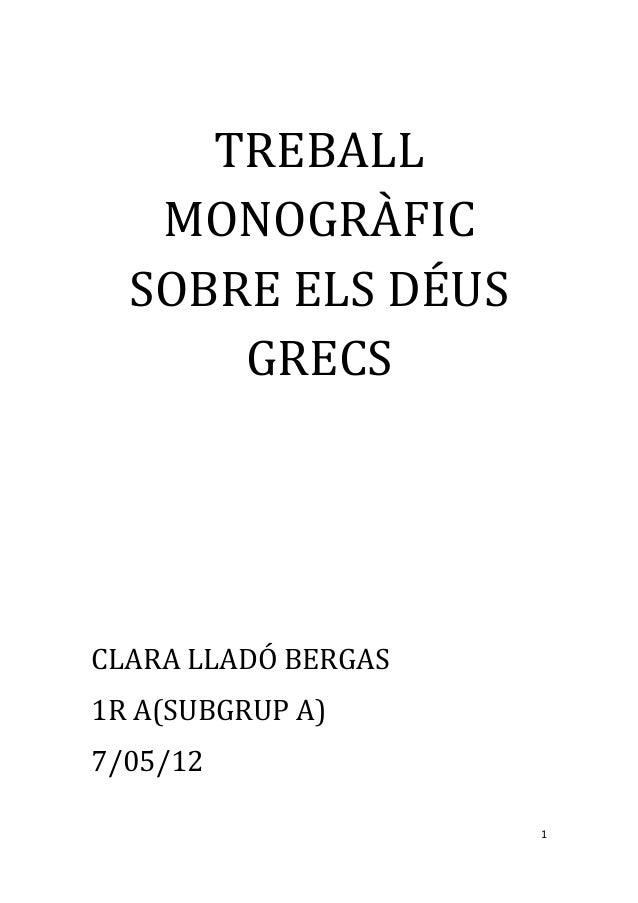 TREBALLMONOGRÀFICSOBRE ELS DÉUSGRECSCLARA LLADÓ BERGAS1R A(SUBGRUP A)7/05/121