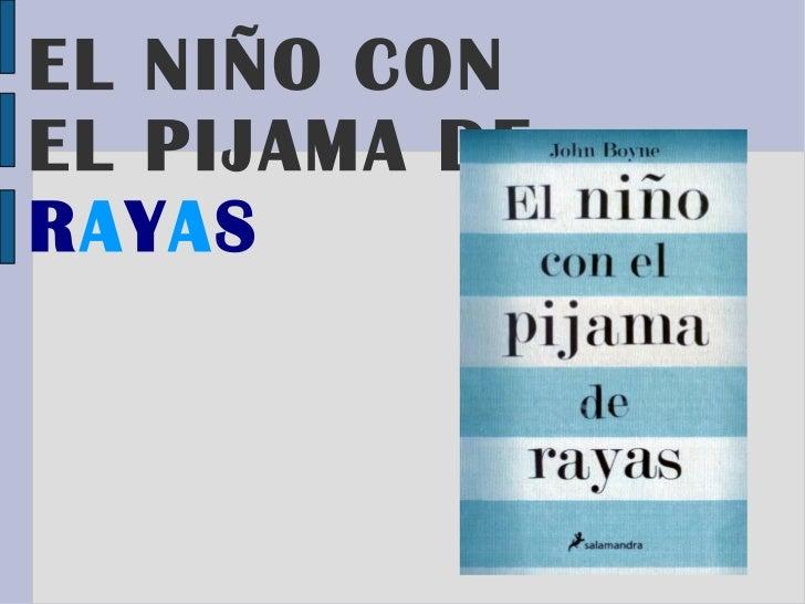 EL NIÑO CON EL PIJAMA DE  R A Y A S