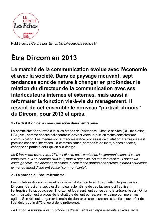 Publié sur Le Cercle Les Echos (http://lecercle.lesechos.fr) Être Dircom en 2013 Le marché de la communication évolue avec...