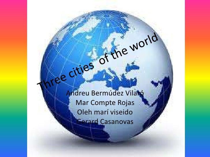 Three citys  of the world