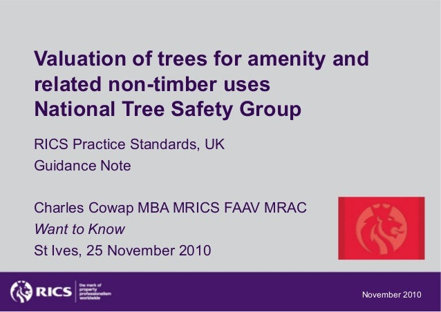 Valuation of trees for amenity and related non-timber uses National Tree Safety Group RICS Practice Standards, UK Guidance...