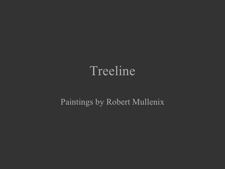 Treeline  Paintings by Robert Mullenix