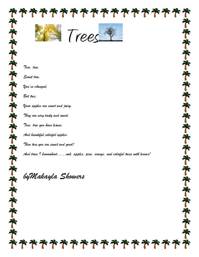 TreesTree, tree,Sweet tree.You've changed.But tree,Your apples are sweet and juicy.They are very tasty and sweet,Tree, tre...