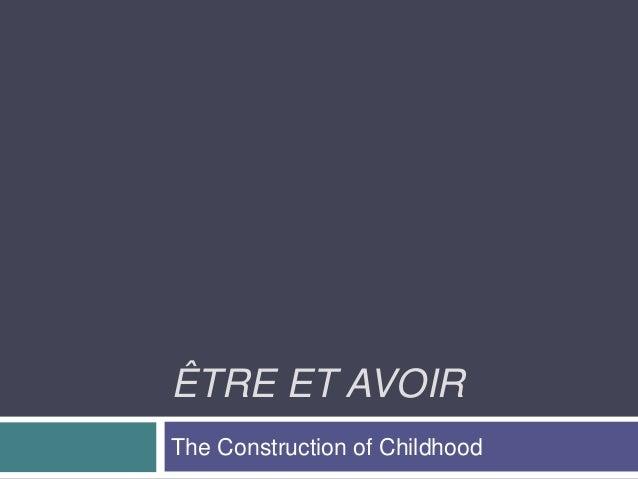 ÊTRE ET AVOIRThe Construction of Childhood
