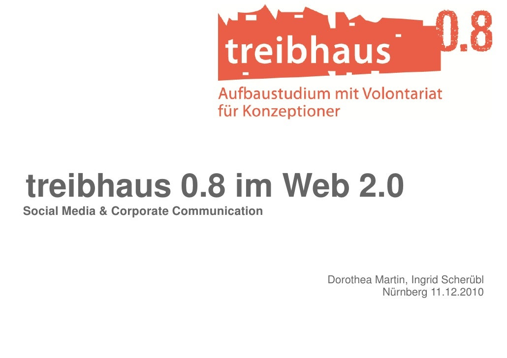 treibhaus 0.8 im Web 2.0Social Media & Corporate Communication                                         Dorothea Martin, In...