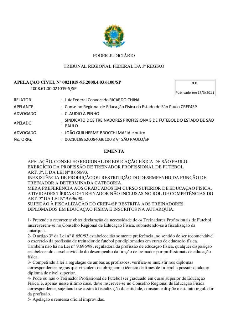 PODER JUDICIÁRIO                        TRIBUNAL REGIONAL FEDERAL DA 3ª REGIÃOAPELAÇÃO CÍVEL Nº 0021019-95.2008.4.03.6100/...