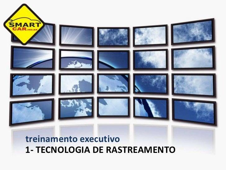 Treinamento executivo da Smartcar rastreadores - Tecnologias de Rastreamento
