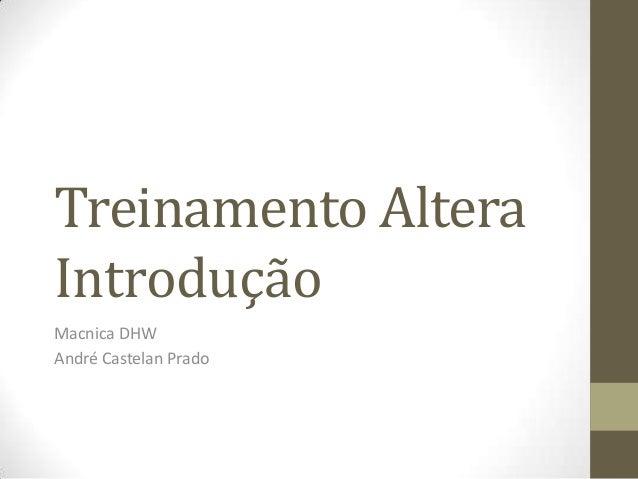 Treinamento Altera Introdução Macnica DHW André Castelan Prado