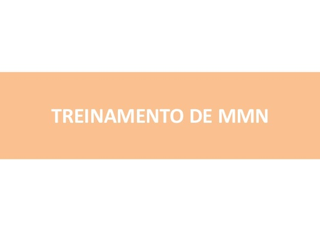 TREINAMENTO DE MMN