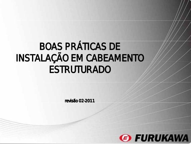 BOAS PRÁTICAS DE INSTALAÇÃO EM CABEAMENTO Ç ESTRUTURADO revisão 02-2011 02-  1