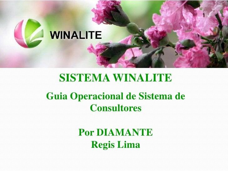 SISTEMA WINALITEGuia Operacional de Sistema de        Consultores      Por DIAMANTE        Regis Lima