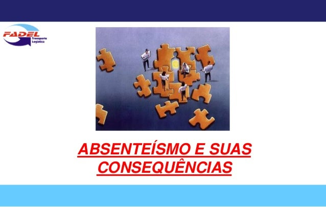 ABSENTEÍSMO E SUAS CONSEQUÊNCIAS<br />