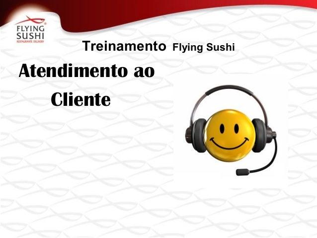 Treinamento Flying SushiAtendimento aoCliente