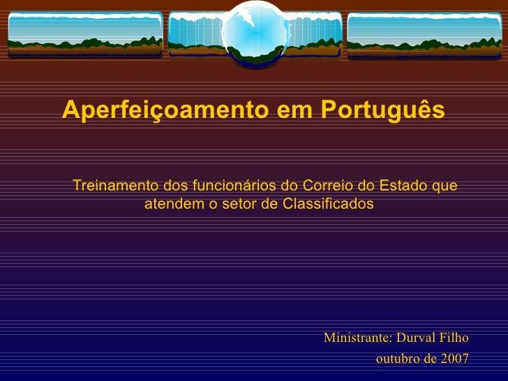 Aperfeiçoamento em Português Treinamento dos funcionários do Correio do Estado que atendem o setor de Classificados Minist...