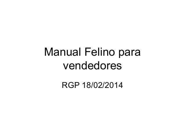 Manual Felino para vendedores RGP 18/02/2014
