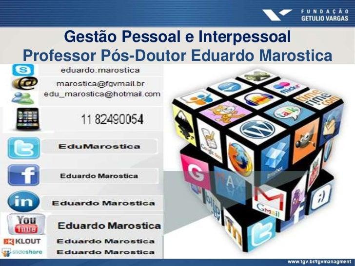 Gestão Pessoal e InterpessoalProfessor Pós-Doutor Eduardo Marostica