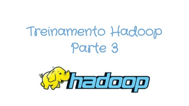 Treinamento hadoop - dia3