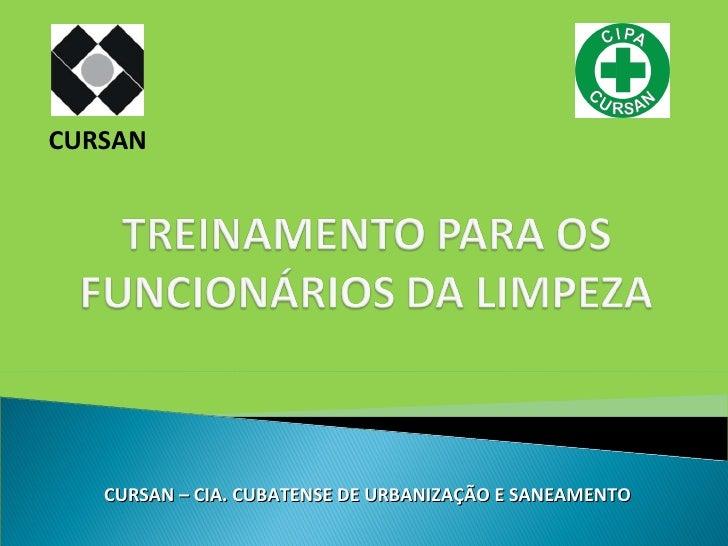 TREINAMENTO AOS FUNCIONÁRIOS DA LIMPEZA DA CURSAN