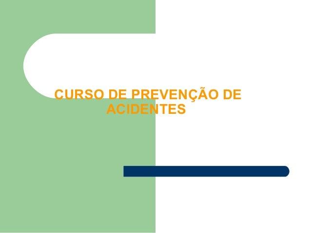 CURSO DE PREVENÇÃO DE ACIDENTES