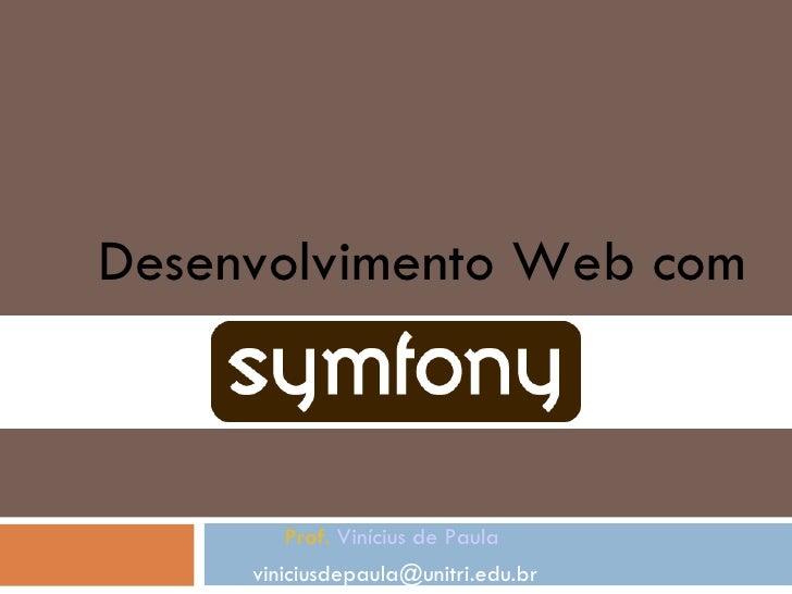 Desenvolvimento Web com            Prof. Vinícius de Paula      viniciusdepaula@unitri.edu.br