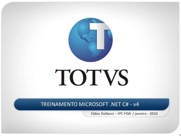 TREINAMENTO MICROSOFT .NET C# - v4<br />Fábio Delboni – IPC FSW / janeiro - 2010<br />1<br />