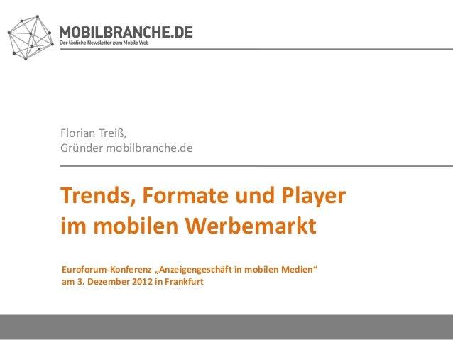 """Florian Treiß,Gründer mobilbranche.deTrends, Formate und Playerim mobilen WerbemarktEuroforum-Konferenz """"Anzeigengeschäft ..."""