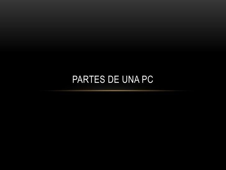 PARTES DE UNA PC