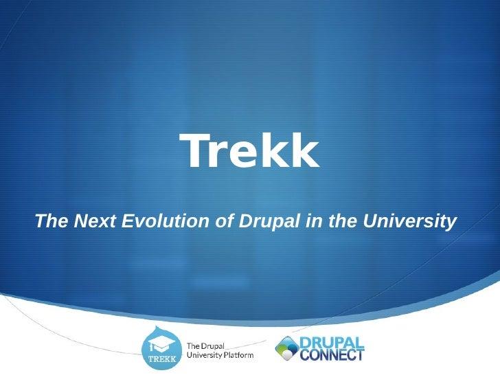 TrekkThe Next Evolution of Drupal in the University                                                 