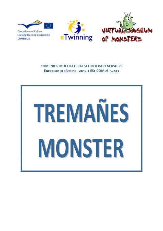 COMENIUS MULTILATERAL SCHOOL PARTNERSHIPS  European project no 2012-1-ES1-COM06-52413