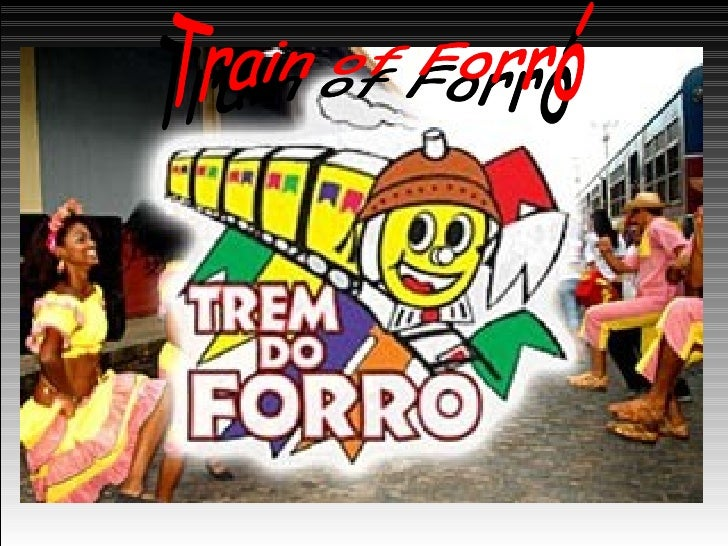 Train of Forró