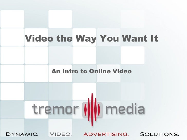 Video the Way You Want It An Intro to Online Video