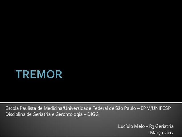 Escola Paulista de Medicina/Universidade Federal de São Paulo – EPM/UNIFESPDisciplina de Geriatria e Gerontologia – DIGG  ...
